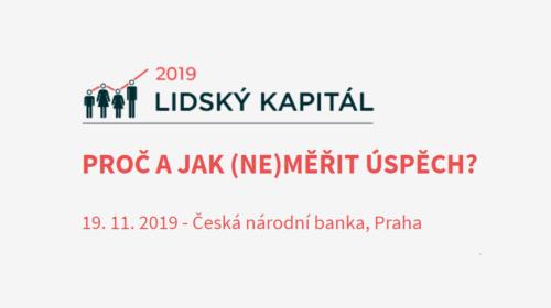 Proč a jak (ne)měřit úspěch nám řekne konference Lidský kapitál 2019