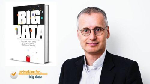 Primetime for Big Data: Jak poskládat velká data, aby nám to pomohlo?